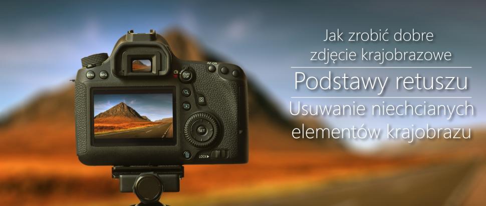 focus to infinity_jak robić dobre zdjęcia krajobrazowe_usuwanie